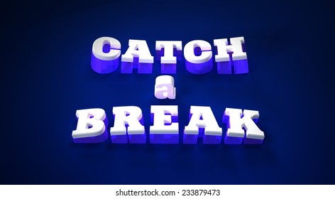 """the text """" catch and break"""""""