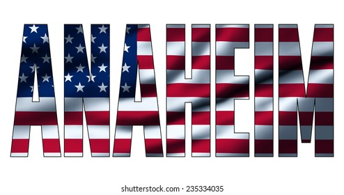Text concept with American waving flag - Anaheim