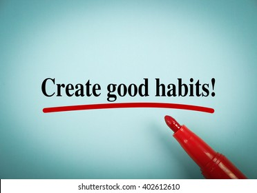 Text Create Good Habits with red underline on the light blue background.