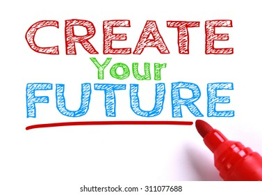 Text Create your future with red marker aside is isolated on white paper background.