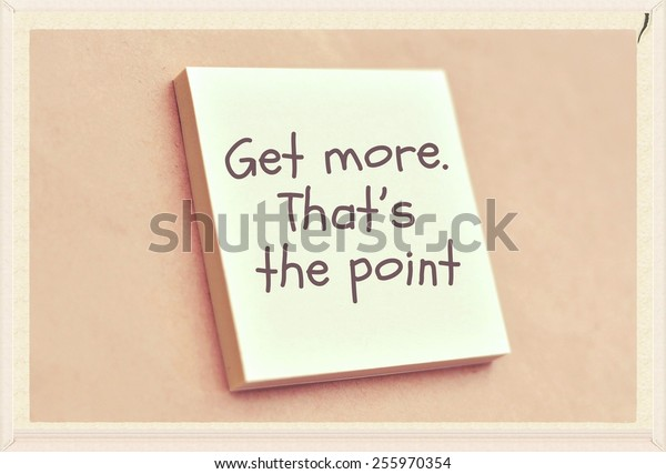 Text get more that's the point on the short note texture background