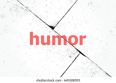 Text Humor. Holiday concept . Closeup of rough textured grunge background