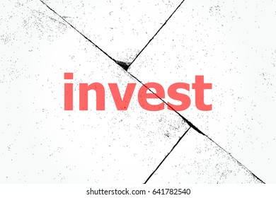 Text Invest. Business concept . Closeup of rough textured grunge background
