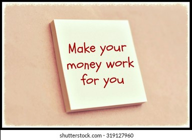 Text make your money work for you on the short note texture background