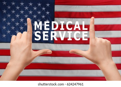 Text MEDICAL SERVICE and female hands on USA flag background