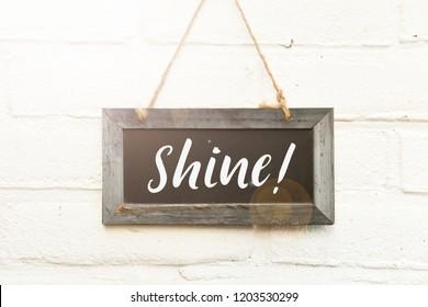 Text on blackboard shine postive quote