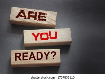 the text on wooden blocks : Are You Ready. Crisis management or exams preparation education concept. Back to school and back to work after quarantine concept.