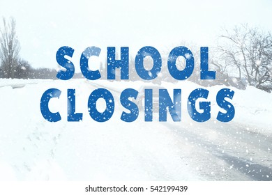 Text SCHOOL CLOSINGS on winter road background