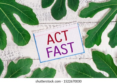 Text sign showing Act Fast. Conceptual photo Voluntarily move in the highest state of speed initiatively.