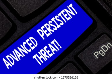 Text sign showing Advanced Persistent Threat. Conceptual photo unauthorized user gains access to a system Keyboard key Intention to create computer message pressing keypad idea.