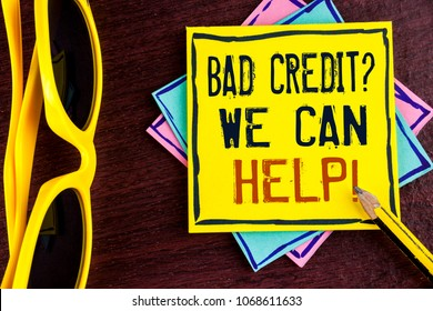 Text sign showing Bad Credit Question We Can Help Motivational Call. Conceptual photo achieve good debt health written Yellow Sticky note paper wooden background Pencil Sun Glasses.