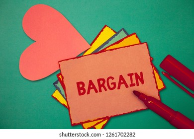 Text sign showing Bargain. Conceptual photo Negotiate terms and conditions of transaction ask for discount