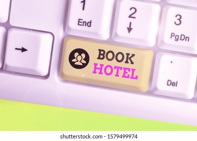 Text sign showing Book Hotel. Conceptual photo an arrangement you make to have a hotel room or accommodation.