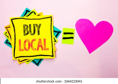 Text sign showing Buy Local. Conceptual photo Buying Purchase Locally Shop Store Market Buylocal Retailers written on Stacked Sticky Note Papers on the plain background with Heart next to it.