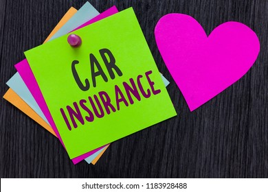 Text sign showing Car Insurance. Conceptual photo Accidents coverage Comprehensive Policy Motor Vehicle Guaranty Papers Romantic lovely message Heart Good feelings Wooden background.