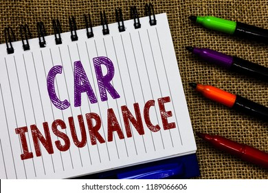 Text sign showing Car Insurance. Conceptual photo Accidents coverage Comprehensive Policy Motor Vehicle Guaranty Open spiral notebook page jute background colorful markers Expressing ideas.