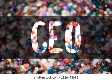 Text sign showing Ceo. Conceptual photo Chief Executive Officer Head Boss Chairperson Chairman Controller Blurry candies candy ideas message reflection sweets thoughts communicate.