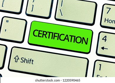 Text sign showing Certification. Conceptual photo Providing someone with official document attesting to a status