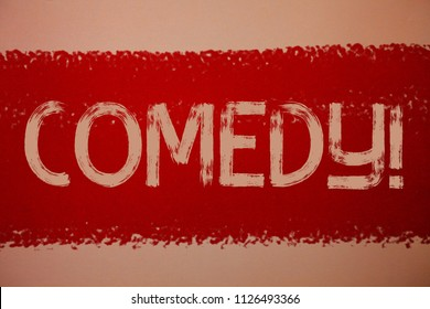 Text sign showing Comedy Call. Conceptual photo Fun Humor Satire Sitcom Hilarity Joking Entertainment Laughing Ideas messages red paint painting light brown background messy intentions.