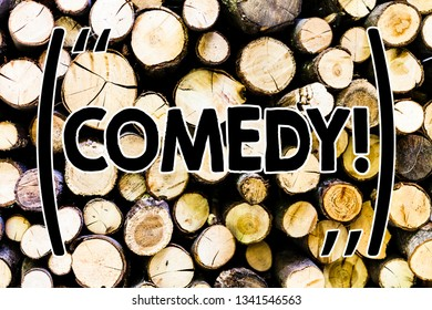 Text sign showing Comedy. Conceptual photo Fun Humor Satire Sitcom Hilarity Joking Entertainment Laughing Wooden background vintage wood wild message ideas intentions thoughts.