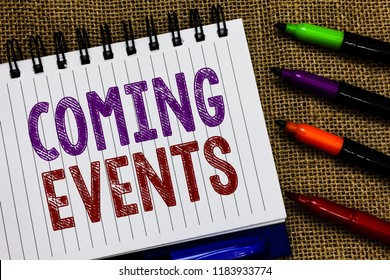 Text sign showing Coming Events. Conceptual photo Happening soon Forthcoming Planned meet Upcoming In the Future Open spiral notebook page jute background colorful markers Expressing ideas.