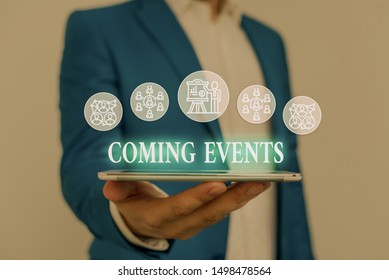 Text sign showing Coming Events. Conceptual photo Happening soon Forthcoming Planned meet Upcoming In the Future Male human wear formal work suit presenting presentation using smart device.