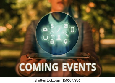 Text sign showing Coming Events. Conceptual photo Happening soon Forthcoming Planned meet Upcoming In the Future.