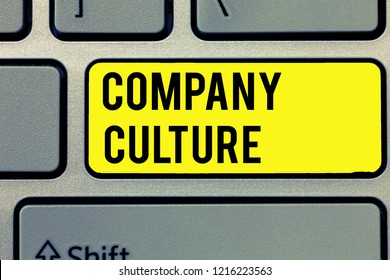 Text sign showing Company Culture. Conceptual photo The environment and elements in which employees work