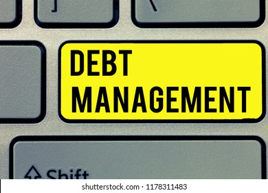 Text sign showing Debt Management. Conceptual photo The formal agreement between a debtor and a creditor