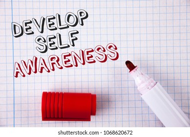 Text sign showing Develop Self Awareness. Conceptual photo What you think you become motivate and grow