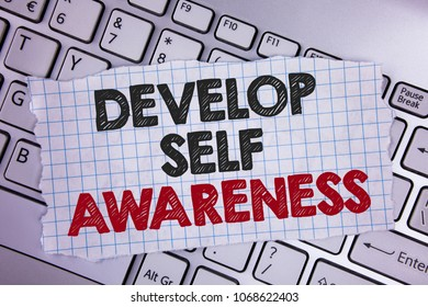 Text sign showing Develop Self Awareness. Conceptual photo What you think you become motivate and grow written Tear Notebook paper placed the Laptop.
