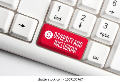 Text sign showing Diversity And Inclusion. Conceptual photo range huanalysis difference includes race ethnicity gender White pc keyboard with empty note paper above white background key copy space.