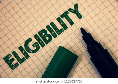 Text sign showing Eligibility. Conceptual photo State of having the right for doing or obtain something Proper Squared paper open marker ideas messages inspirational thoughts feelings.