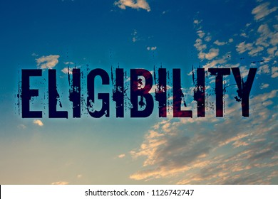 Text sign showing Eligibility. Conceptual photo State of having the right for doing or obtain something Proper Ideas messages blue clouds cloudy sky splatters natural motivational.