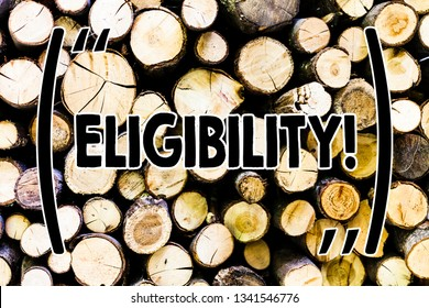 Text sign showing Eligibility. Conceptual photo State of having the right for doing or obtain something Proper Wooden background vintage wood wild message ideas intentions thoughts.