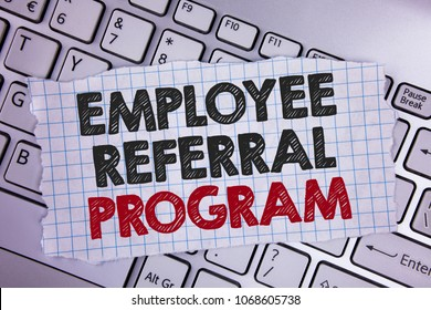 Text sign showing Employee Referral Program. Conceptual photo Recommend right jobseeker share vacant job post written Tear Notebook paper placed the Laptop.