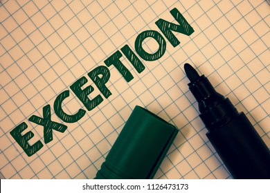 Text sign showing Exception. Conceptual photo Person or thing that is excluded from general statement Different Squared paper open marker ideas messages inspirational thoughts feelings.