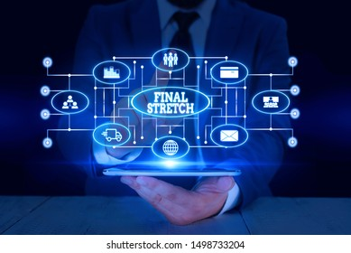 Text sign showing Final Stretch. Conceptual photo Last Leg Concluding Round Ultimate Stage Finale Year ender Male human wear formal work suit presenting presentation using smart device.