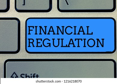Text sign showing Financial Regulation. Conceptual photo aim to Maintain the integrity of Finance System