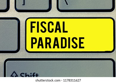 Text sign showing Fiscal Paradise. Conceptual photo The waste of public money is a great concern topic