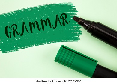 Text sign showing Grammar. Conceptual photo System and Structure of a Language Correct Proper Writing Rules written Painted Green background Markers next to it.