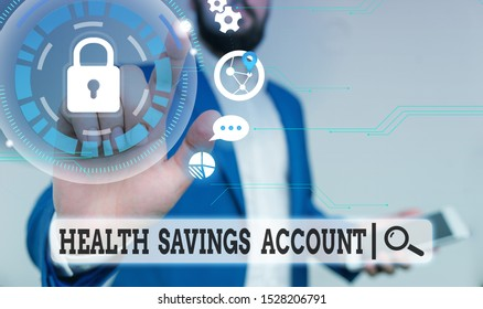 Text sign showing Health Savings Account. Conceptual photo users with High Deductible Health Insurance Policy Male human wear formal work suit presenting presentation using smart device.