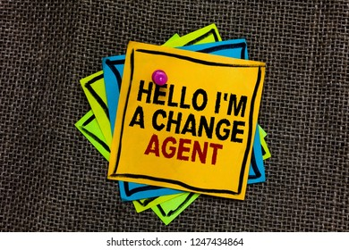 Text sign showing Hello I am A Change Agent. Conceptual photo Promoting and enabling difference evolution new Black bordered different color sticky note stick together with pin on jute sack.