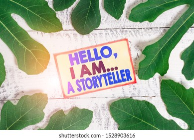 Text sign showing Hello I Am A Storyteller. Conceptual photo introducing yourself as novels article writer.