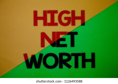 Text sign showing High Net Worth. Conceptual photo having high-value Something expensive A-class company Yellow green split background message thoughts important information.