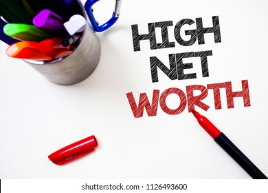 Text sign showing High Net Worth. Conceptual photo having high-value Something expensive A-class company Pen white background grey shadow important temple lovely message idea.