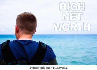 Text sign showing High Net Worth. Conceptual photo having high-value Something expensive A-class company Blue beach water Messages Ideas Thoughts sky human natural beautiful.