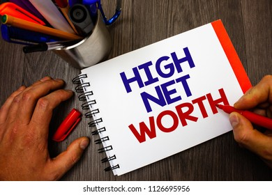 Text sign showing High Net Worth. Conceptual photo having high-value Something expensive A-class company Penholder notepad marker feelings ideas appointments information important.