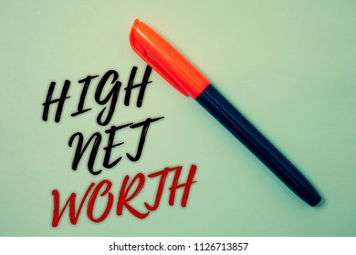 Text sign showing High Net Worth. Conceptual photo having high-value Something expensive A-class company Pen cool background Ideas Messages Things remember love lovely templates.