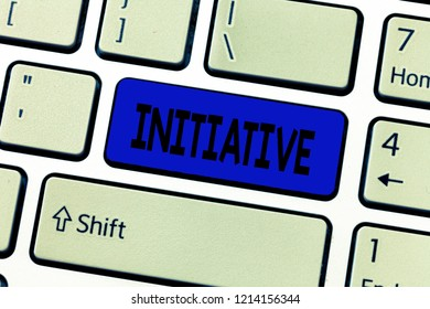 Text sign showing Initiative. Conceptual photo Ability to assess and initiate things independently Motivation